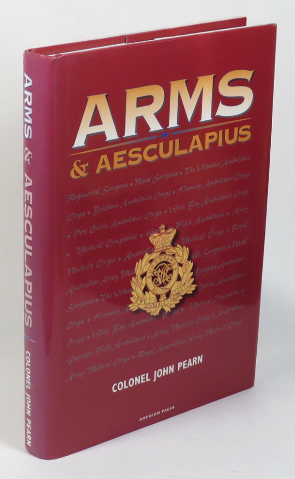 Image for Arms and Aesculapius - Military Medicine in Pre-Federation Queensland - The Queensland Defence Force and its Doctor-Soldiers