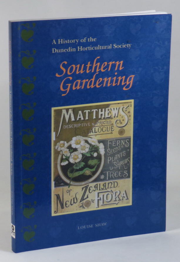 Image for Southern Gardening: A History of the Dunedin Horticultural Society