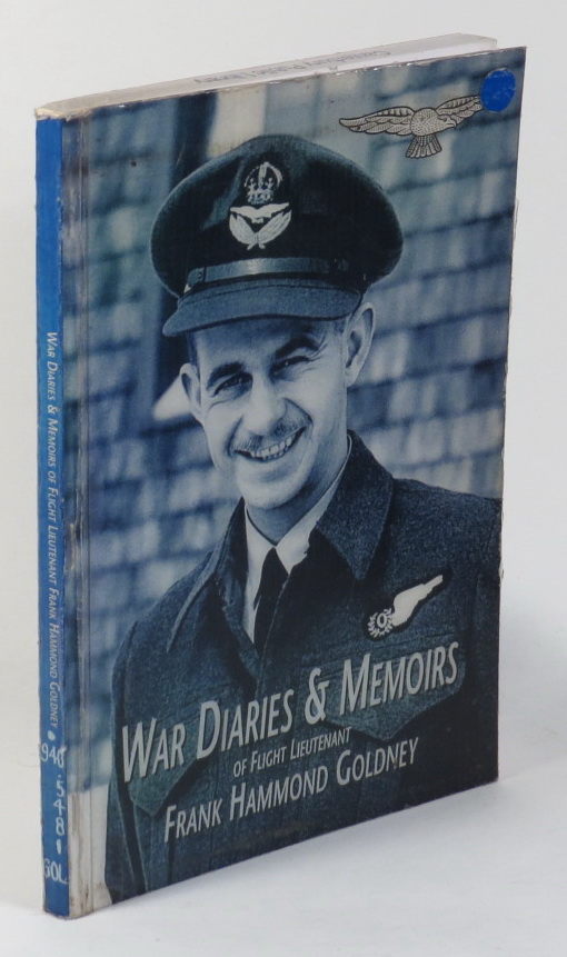 Image for War Diaries and Memoirs of Flight Lieutenant Frank Hammond Goldney
