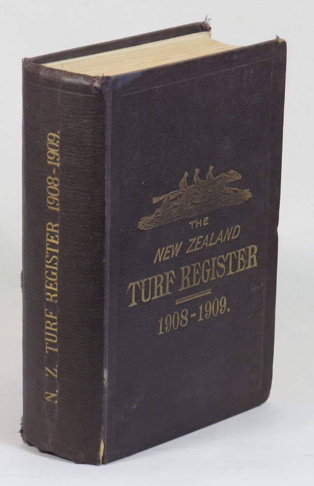 Image for The New Zealand Turf Register 1908-1909 - Containing a Full Report of the Past Season's Racing and Trotting in New Zealand. Also Tables Showing the Results of Principal Races in New Zealand and Victoria. Together with Dates of Race Meetings, Entries for Coming Events, [. . .]