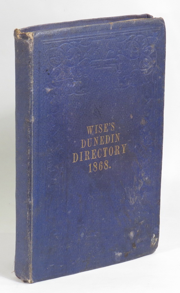 Image for Wise's Dunedin Directory for 1868, Including Port Chalmers and Suburban Districts of Dunedin. Fourth Year.