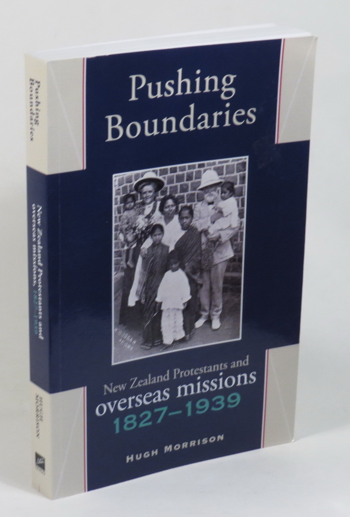 Image for Pushing Boundaries - New Zealand Protestants and Overseas Missions 1827-1939