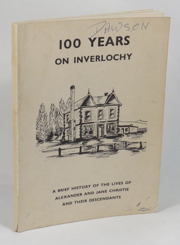 Image for 100 Years on Inverlochy - A Brief History of the Lives of Alexander and Jane Christie and their Descendants