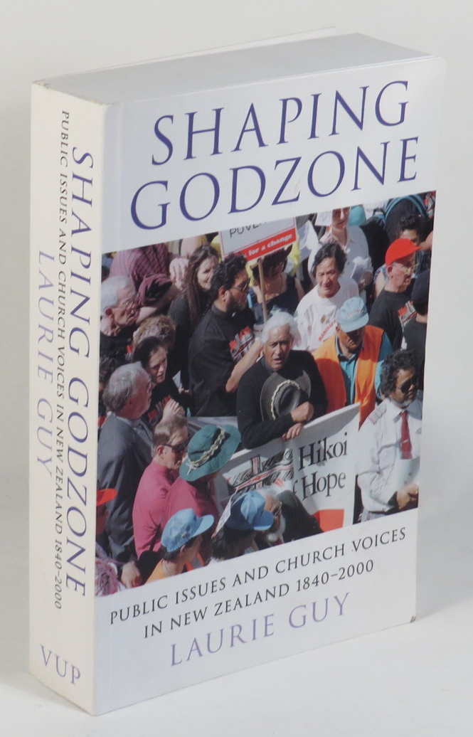 Image for Shaping Godzone - Public Issues and Church Voices in New Zealand 1840-2000