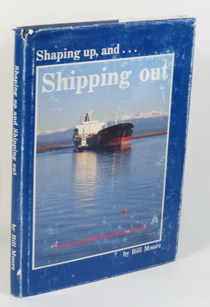 Image for Shaping up, and . . . Shipping out - The last years of the Nelson Harbour Board