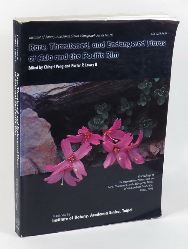 Image for Rare, Threatened, and Endangered Floras of Asia and the Pacific Rim - Proceedings of the International Symposium on Rare, Threatened, and Endangered Floras of Asia and the Pacific Rim - April 30 - May 4, Taipei, 1996