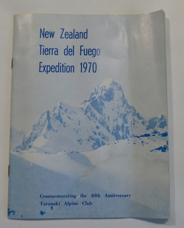 Image for New Zealand Tierra del Fuego Expediton 1970 - Commemorating the 40th Anniversary Taranaki Alpine Club