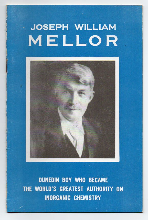 Image for Joseph William Mellor: Dunedin Boy Who Became the World's Greatest Authority on Inorganic Chemistry