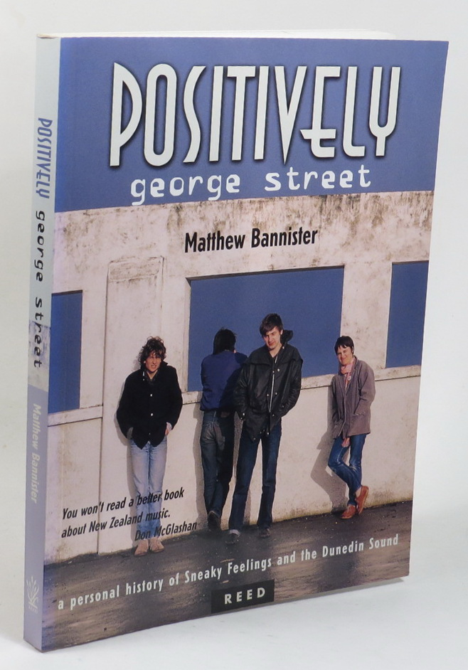 Image for Positively George Street - Sneaky Feelings and the Dunedin Sound - A Personal Reminiscence