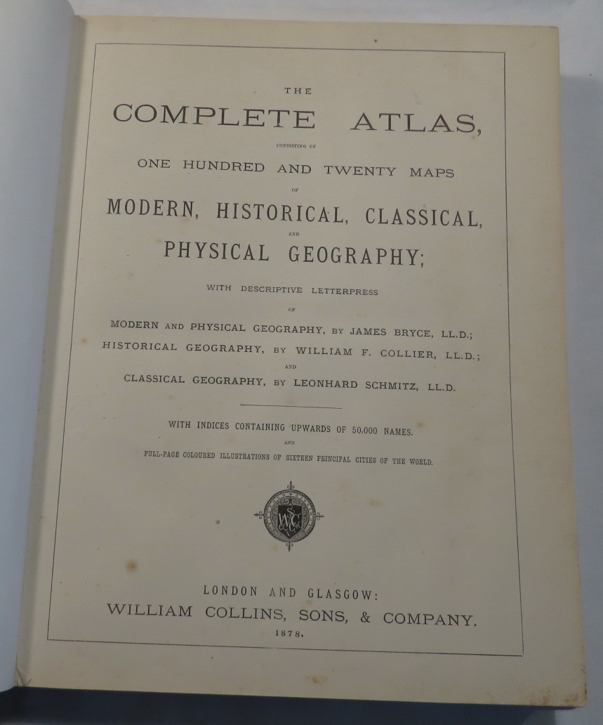 Image for The Complete Atlas, Consisting of One Hundred and Twenty Maps of Modern, Historical, Classical, and Physical Geography; [. . .]