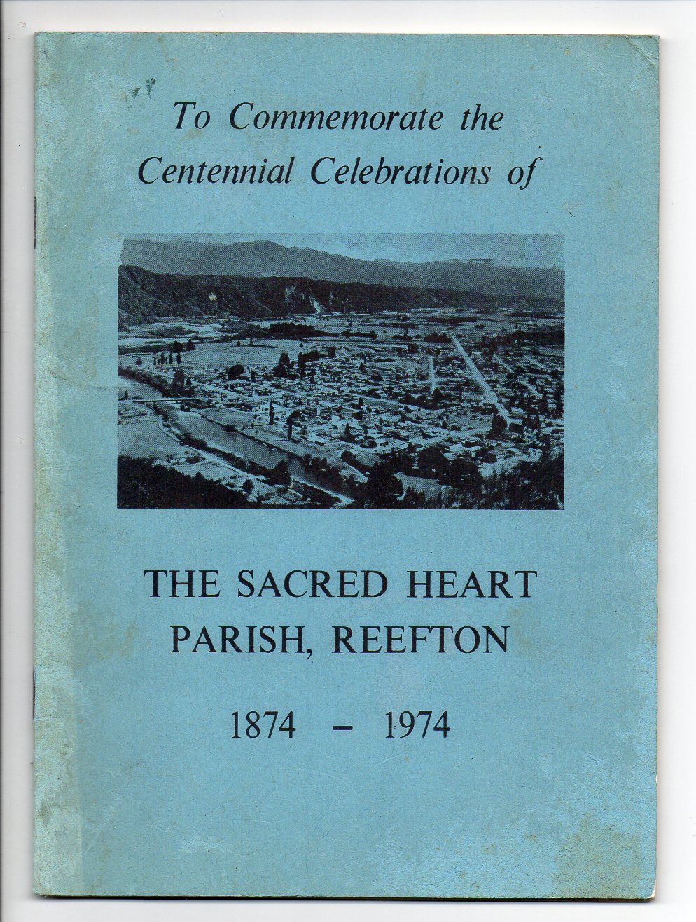 Image for One Hundred Years / To Commemorate the Centennial Celebrations of The Sacred Heart Parish, Reefton 1874-1974