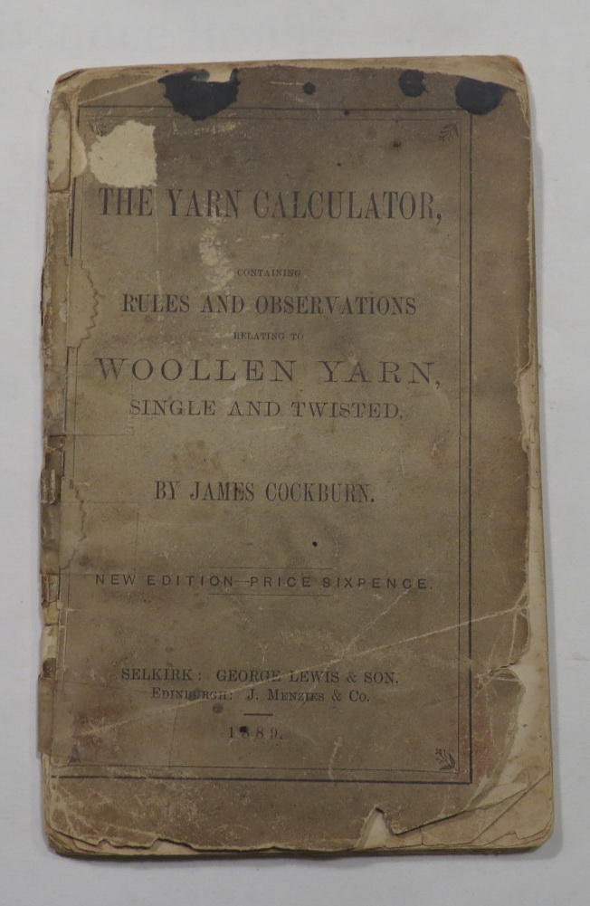 Image for The Yarn Calculator, containing Rules and Observations relating to Woollen Yarn, Single and Twisted
