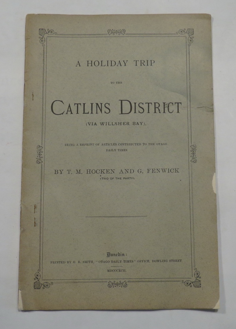 Image for A Holiday Trip to the Catlins District (Via Willsher Bay), Being a Reprint of Articles Contributed to the Otago Daily Times