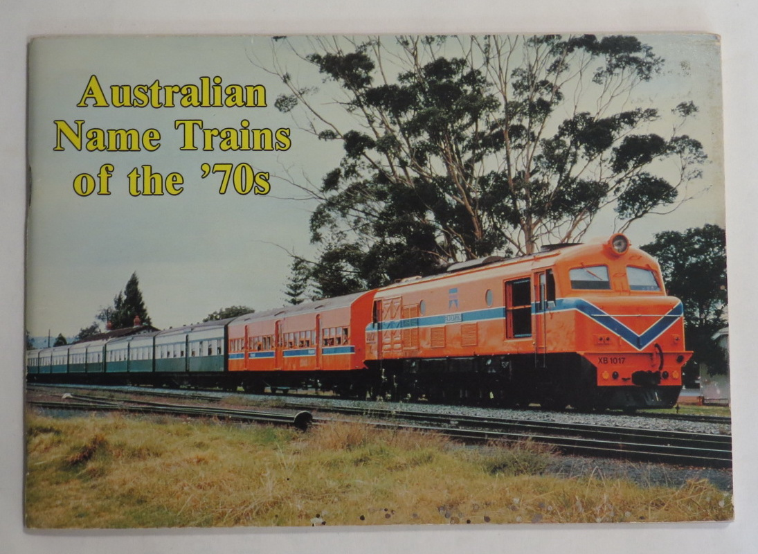 Image for Australian Name Trains of the '70s