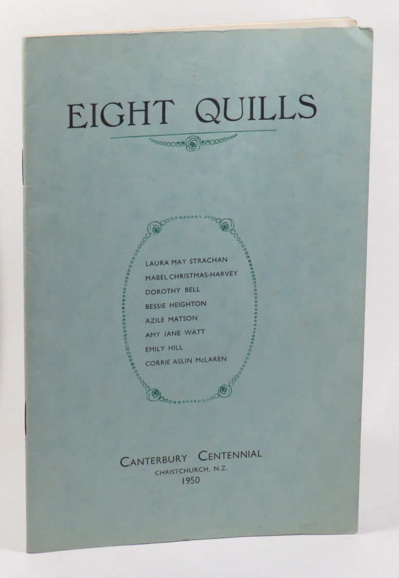 Image for Eight Quills - Laura May Strachan - Mabel Christmas-Harvey - Dorothy Bell - Bessie Heighton - Azile Matson - Amy Jane Watt - Emily Hill - Corrie Aslin McLaren - Canterbury Centennial.