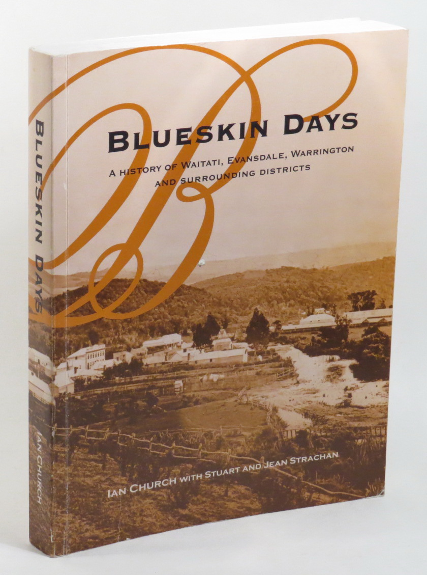 Image for Blueskin Days - A History of Waitati, Evansdale, Warrington and Surrounding Districts