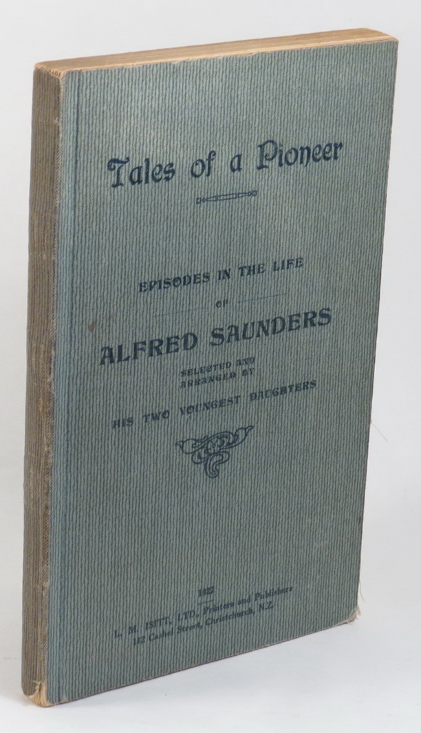 Image for Tales Of a Pioneer - Episodes In The Life Of Alfred Saunders - Selected And Arranged By His Two Youngest Daughters