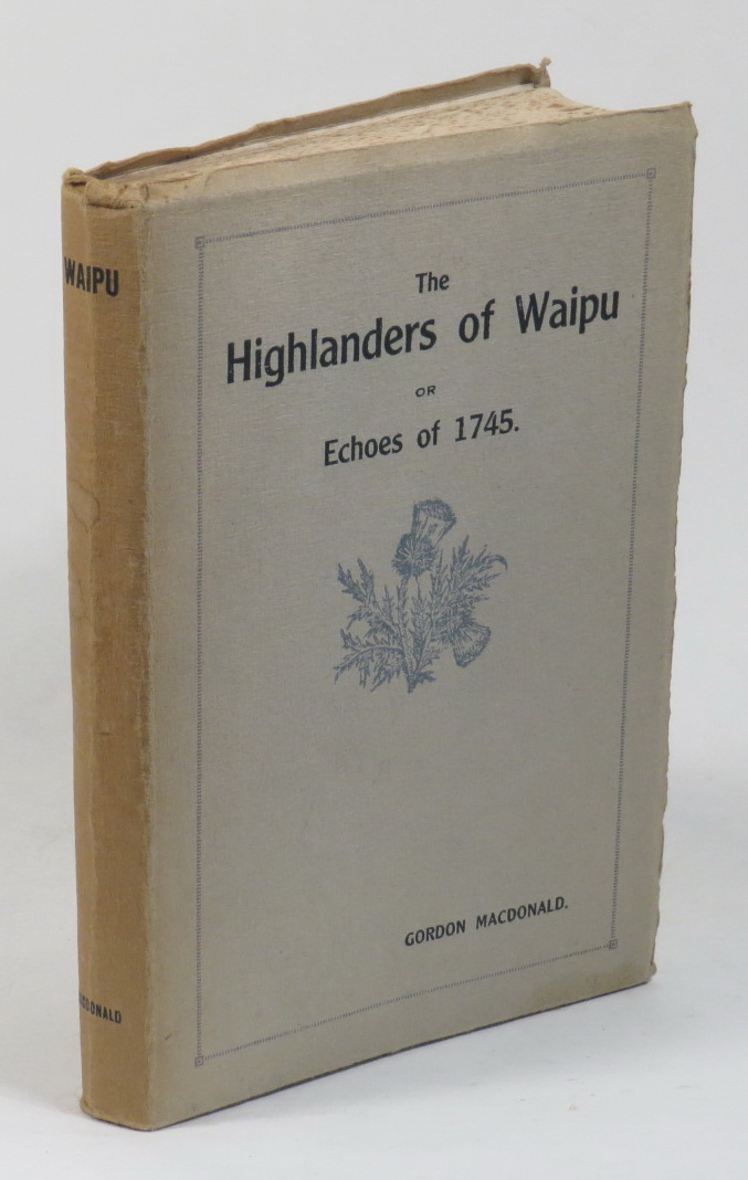 Image for The Highlanders of Waipu or Echoes of 1745. A Scottish Odyssey