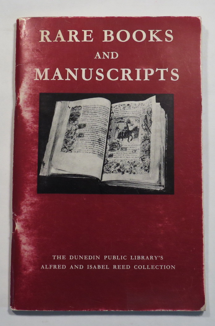 Image for Rare Books and Manuscripts: the Story of the Dunedin Public Library's Alfred and Isabel Reed Collection