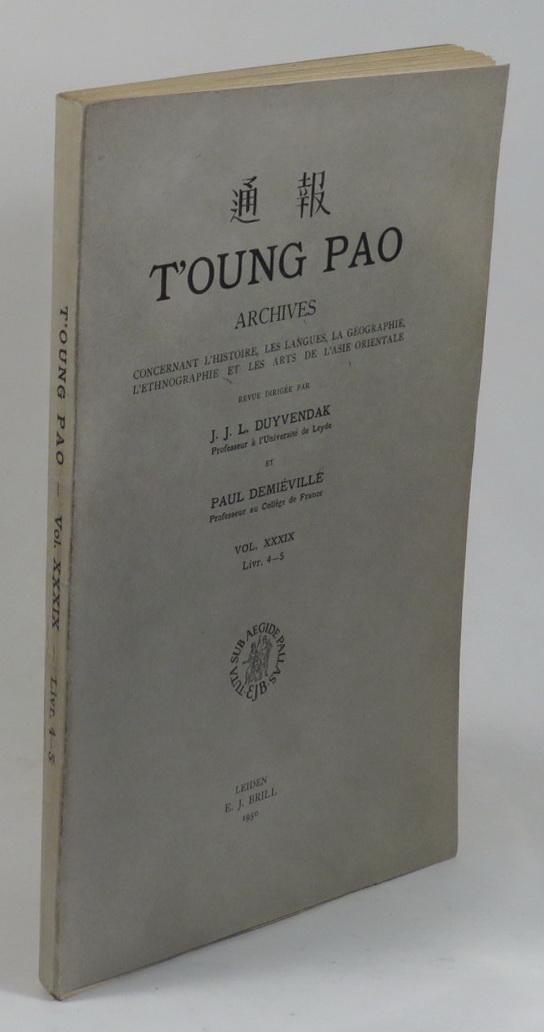T'oung Pao Archives - Vol. XXXIX Livr. 4-5 Concernant L'Histoire, Les Langues, La Géographice, L'Ethnographie et Les Arts de L'Asie Orientale