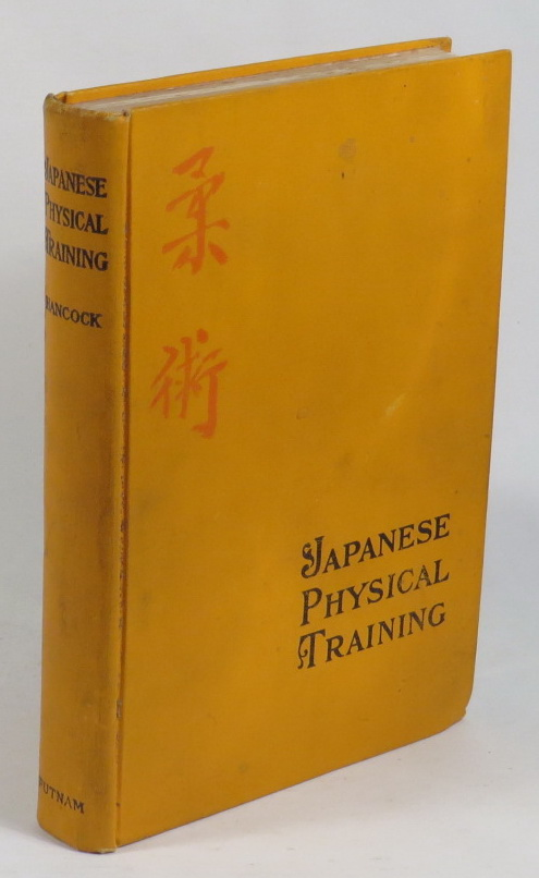 Image for Japanese Physical Training - The System of Exercise, Diet, and General Mode of Living that has made the Mikado's People the Healthiest, Strongest, and Happiest Men and Women in the World