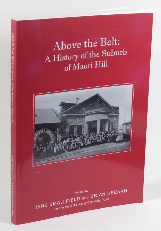 Image for Above the Belt: A History of the Suburb of Maori Hill