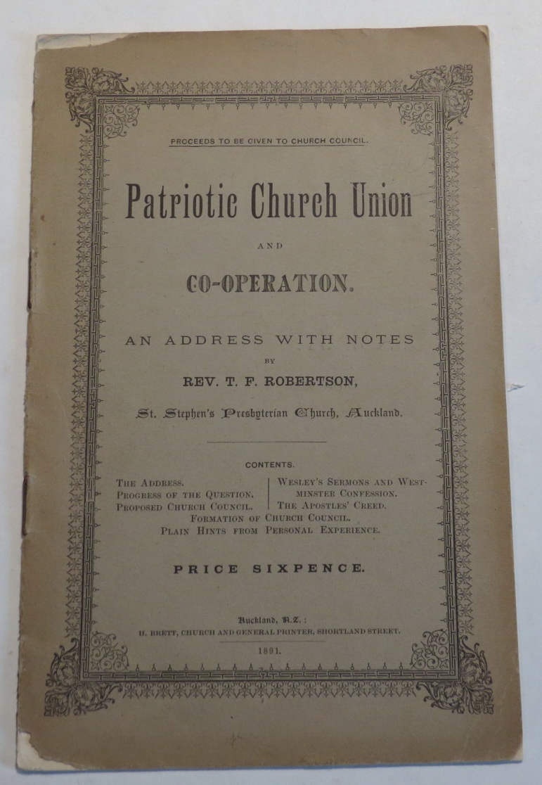 Image for Patriotic Chuch Union and Co-operation. An Address with Notes by Rev. T. F. Robertson, St. Stephen's Presbyterian Church, Auckland.