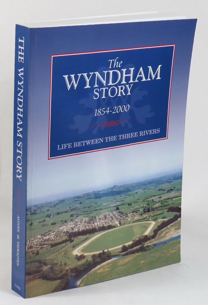 Image for The Wyndham Story 1854-2000 - Life Between the Three Rivers