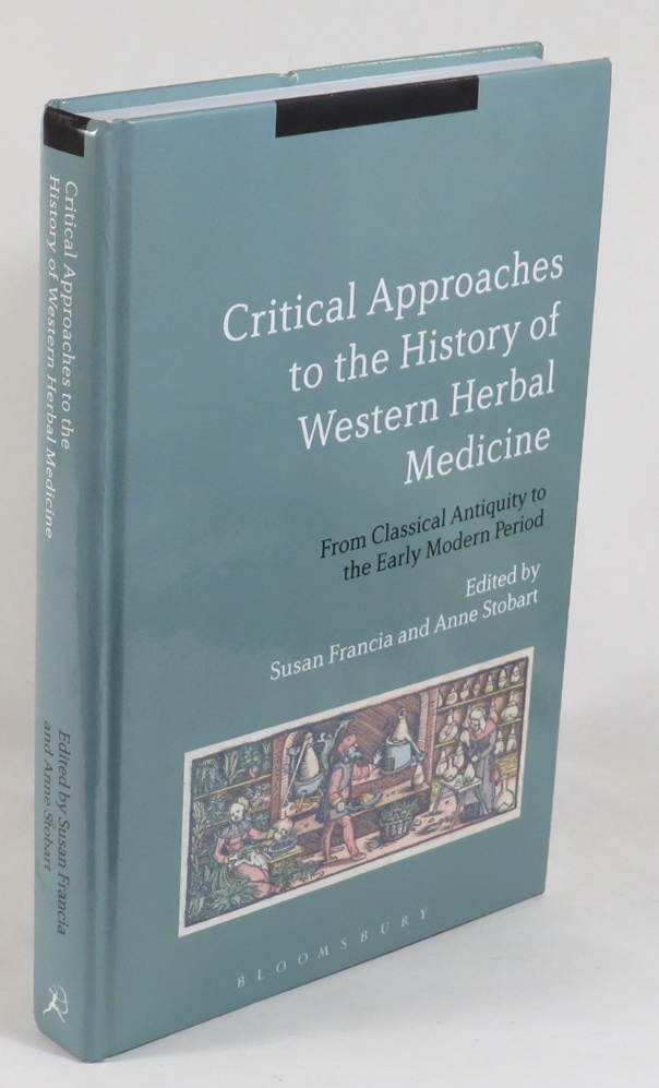 Image for Critical Approaches to the History of Western Herbal Medicine - From Classical Antiquity to the Early Modern Period