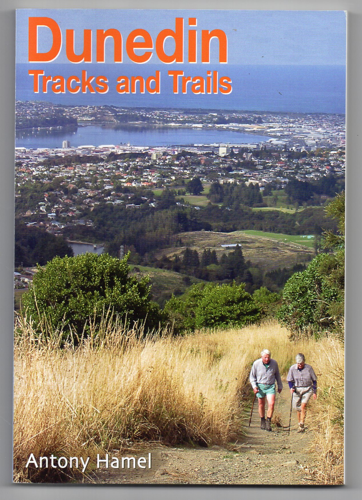 Image for Dunedin Tracks and Trails - An Illustrated Guide to Dunedin Walks, Tramps and Mountain Bike Routes