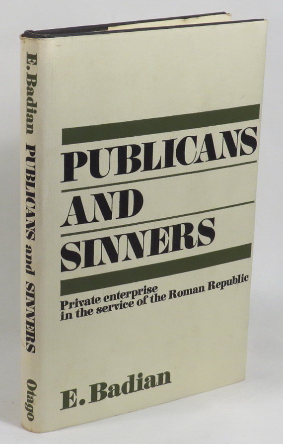 Image for Publicans and Sinners - Private Enterprise in the Service of the Roman Republic