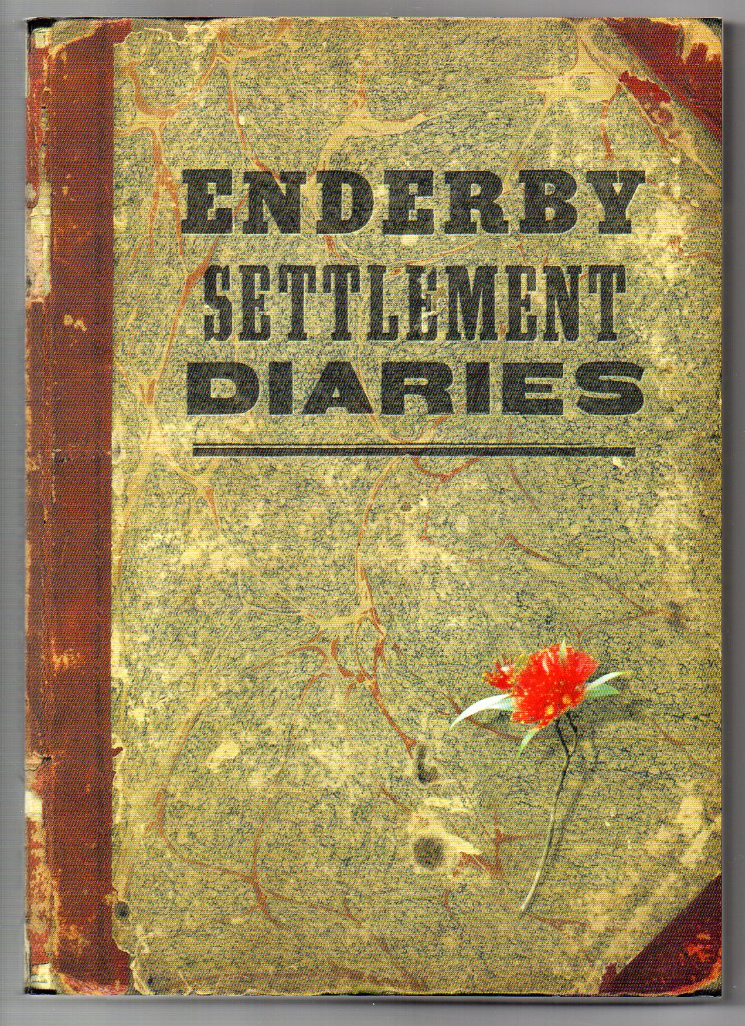 Image for Enderby Settlement Diaries: Records of a British Colony at the Auckland Islands 1849-1852