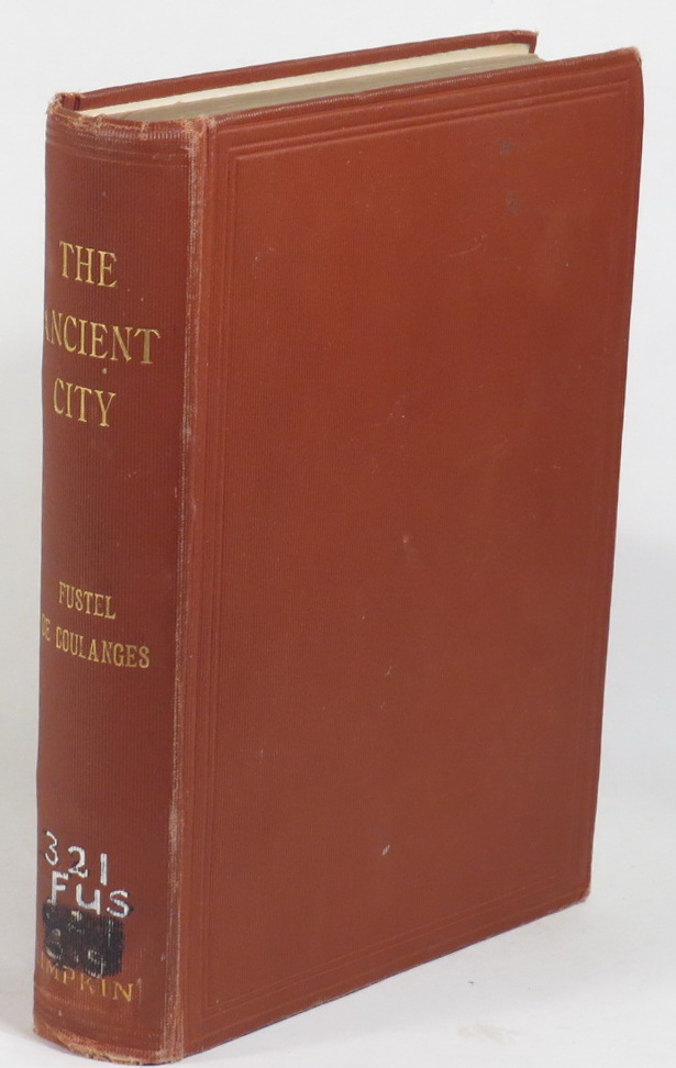 Image for The Ancient City - A Study on the Religion, Laws, and Institutions of Greece and Rome