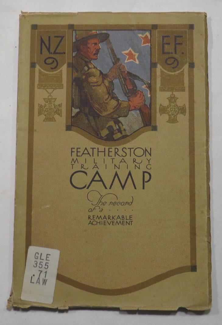 Image for Featherston Military Training Camp - Being a Record of its Wonderful Growth and Daily Operation -  Soldiers in the Making - The Work of the Camp Described and Illustrated