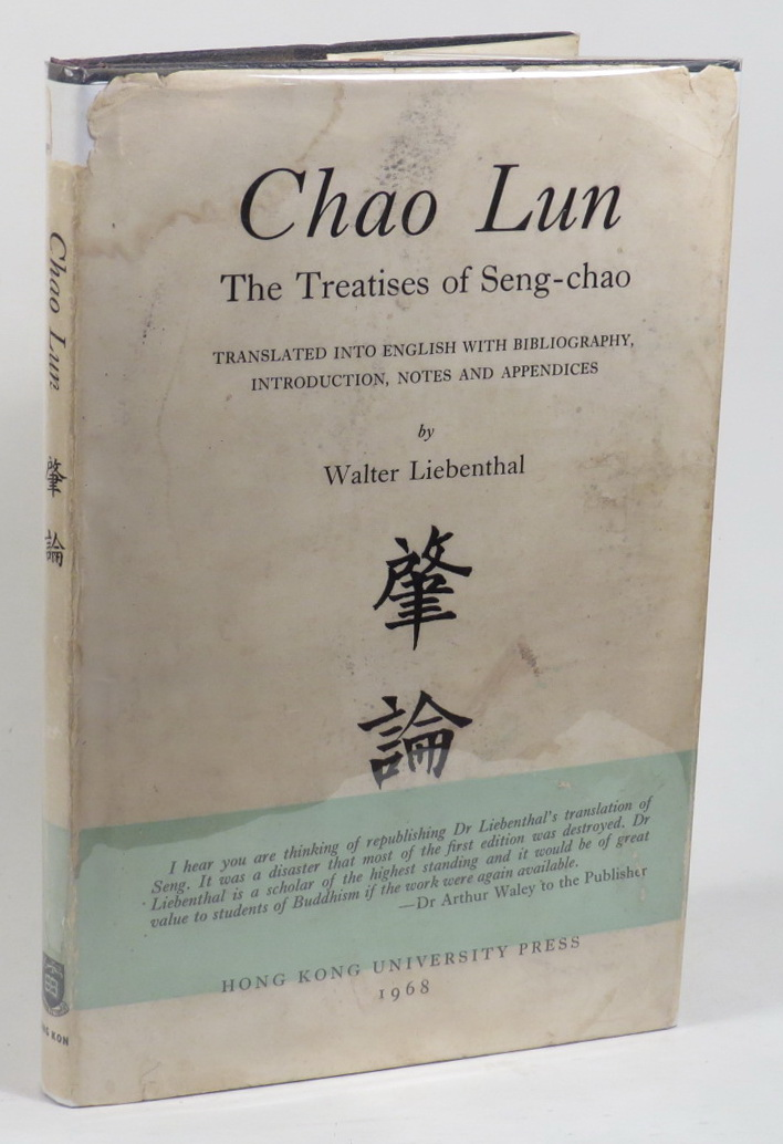 Image for Chao Lun - The Treatises of Seng-chao - A Translation with Introduction, Notes and Appendices by Walter Liebenthal
