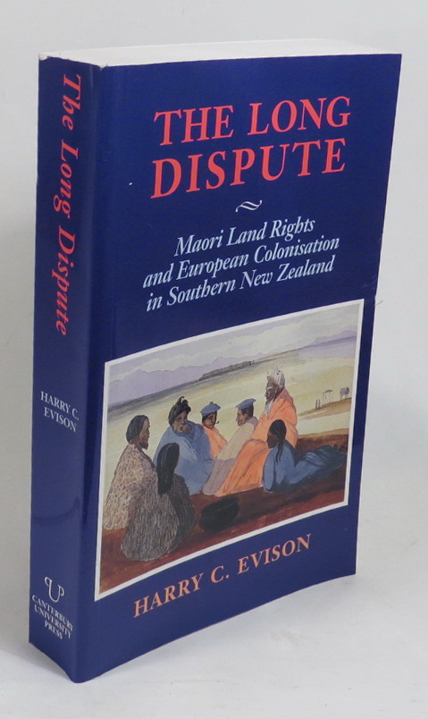 Image for The Long Dispute: Maori Land Rights and European Colonisation in Southern New Zealand