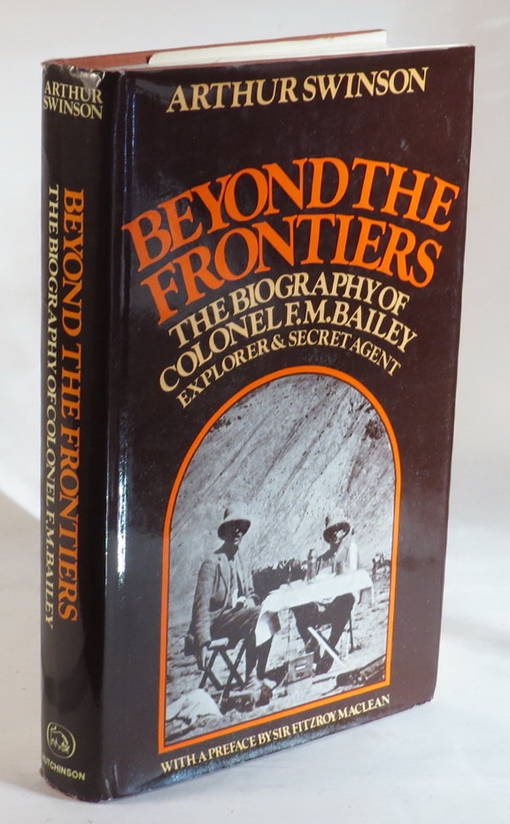 Image for Beyond the Frontiers - The Biography of Colonel F. M. Bailey - Explorer and Secret Agent