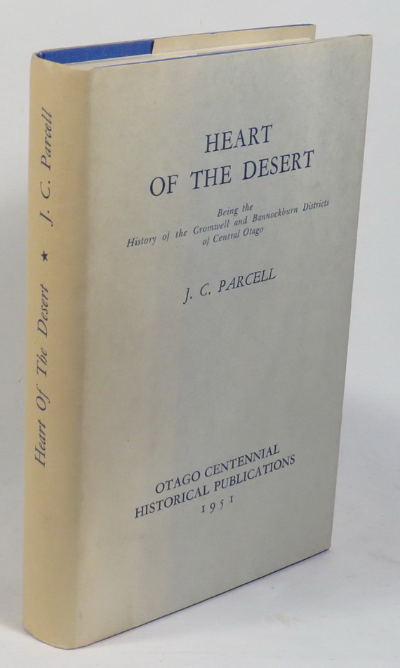 Image for Heart of the Desert: a History of the Cromwell and Bannockburn Districts of Central Otago
