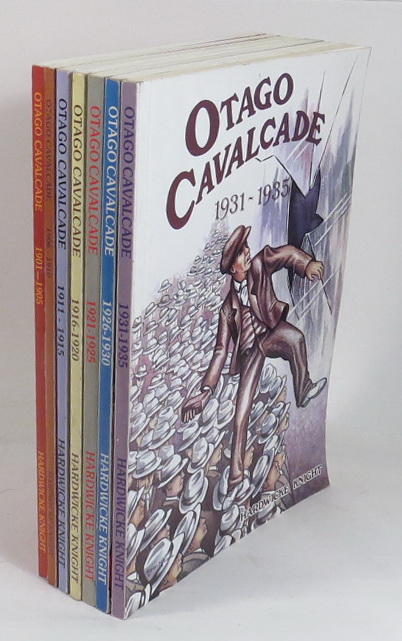 Image for Otago Cavalcade. [Complete set of 7 volumes: 1901-05; 1906-1910; 1911-1915; 1916-1920; 1921-1925; 1926-1930; 1931-1935]