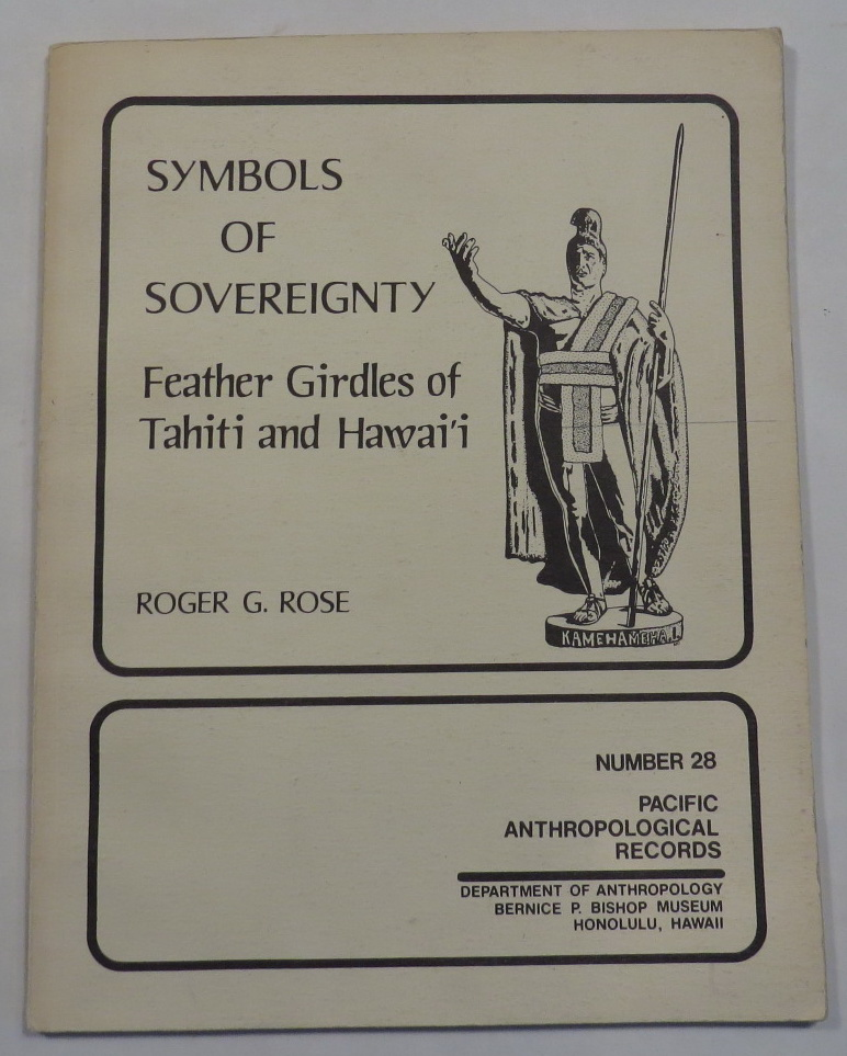 Image for Symbols of Sovereignty - Feather Girdles of Tahiti and Hawai'i [Pacific Anthropological Records, No. 28]
