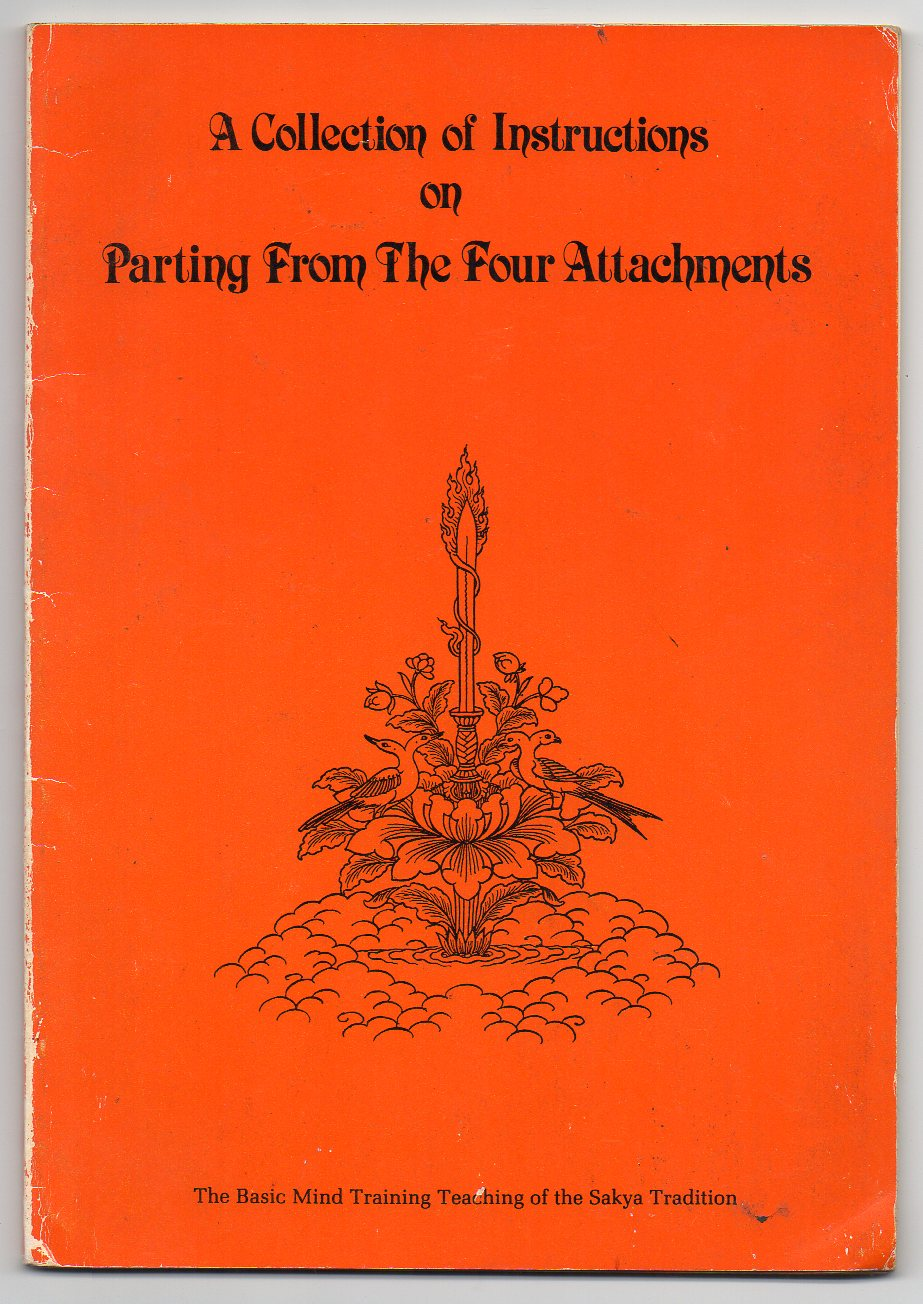 Image for A Collection of Instructions on Parting From The Four Attachments - The Basic Mind Training Teaching of The Sakya Tradition