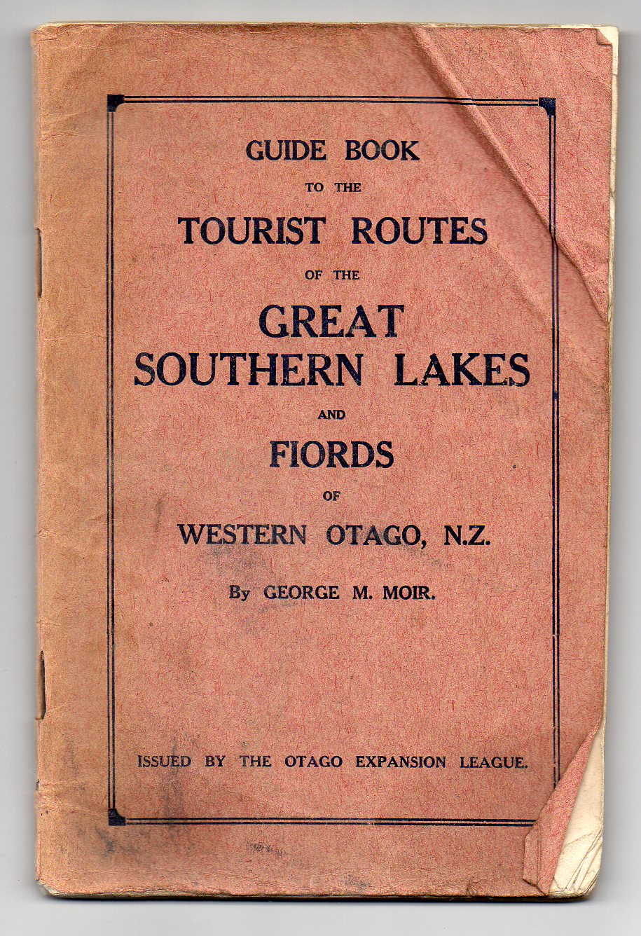 Image for Guide Book to the Tourist Routes of the Great Southern Lakes Including Te Anau, Wakatipu, Manapouri, Wanaka, Hawear, Monowai, Hauroto, etc. and the Fiords of Western Otago, N. Z.