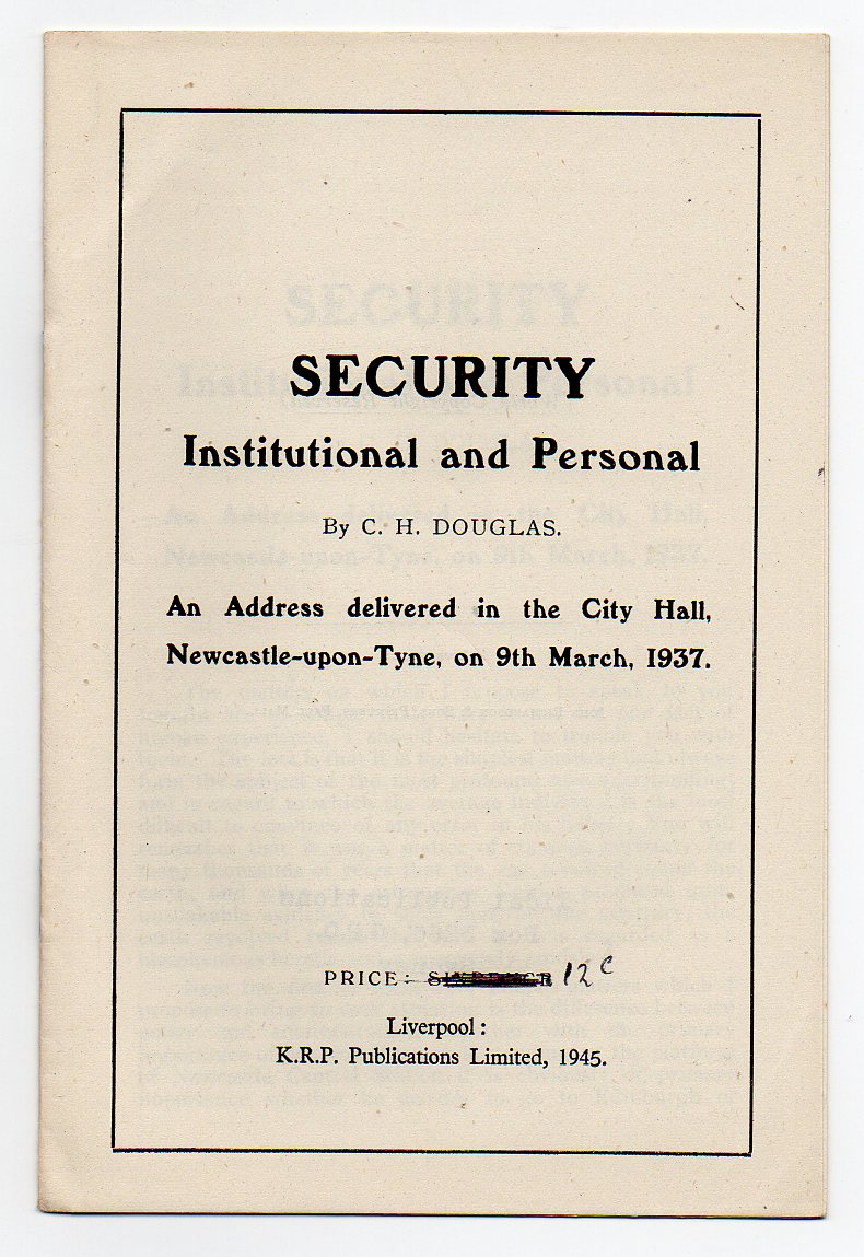 Image for Security - Institutional and Personal - An Address delivered in the City Hall, Newcastle-upon-Tyne, on 9th March, 1937