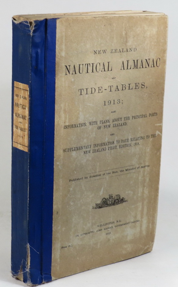 Image for New Zealand Nautical Almanac and Tide-Tables, 1913; Also Information, With Plans, About the Principal Ports of New Zealand. And Supplementary Information to Date Relating to the New Zealand Pilot, Edition, 1908.