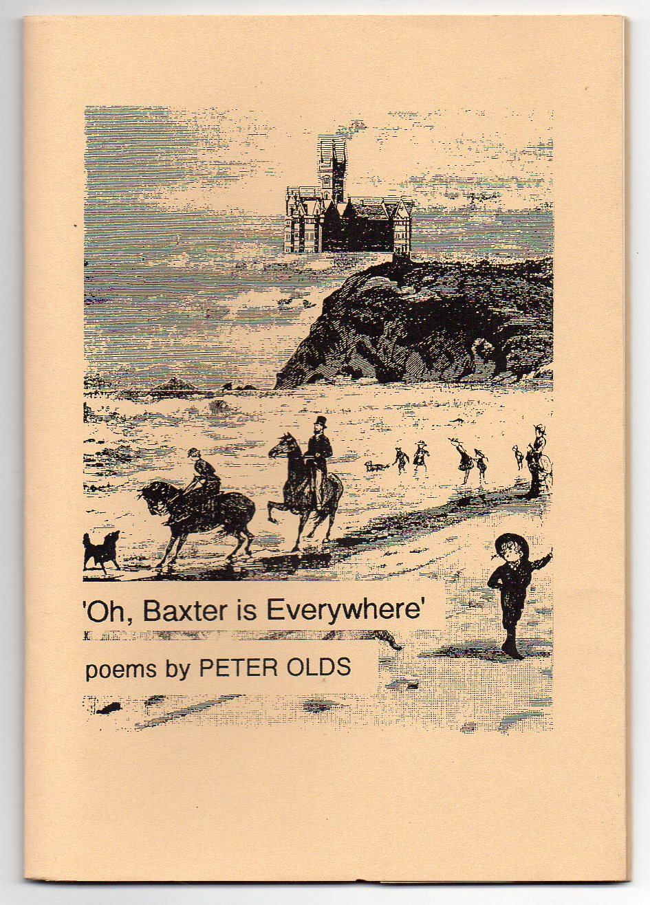 Image for 'Oh, Baxter is Everywhere' - Some Dunedin Poems by Peter Olds