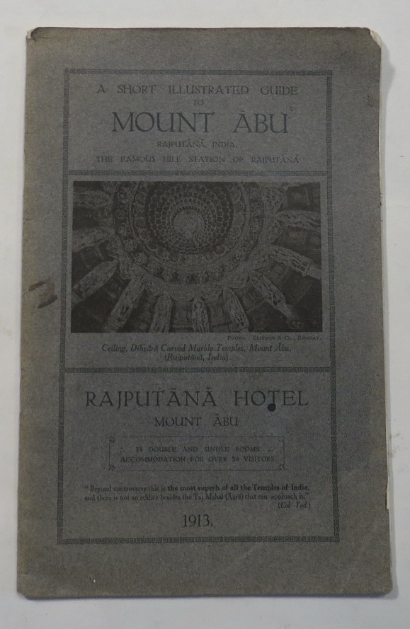 Image for A Short Illustrated Guide to Mount Abu (Rajputana, India). The Famous Hill Station of Rajputana. 1913.
