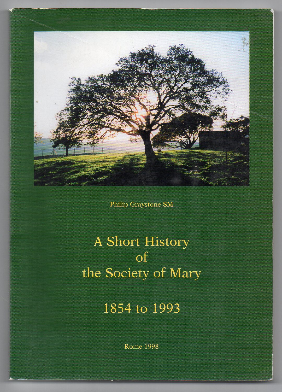 Image for A Short History of The Society of Mary (Marist Fathers and Brothers) (1854 to 1993)