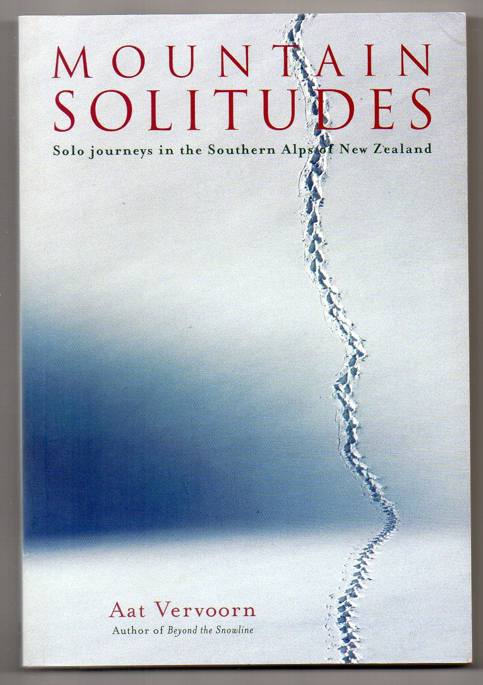 Image for Mountain Solitudes: Solo Journeys in the Southern Alps of New Zealand
