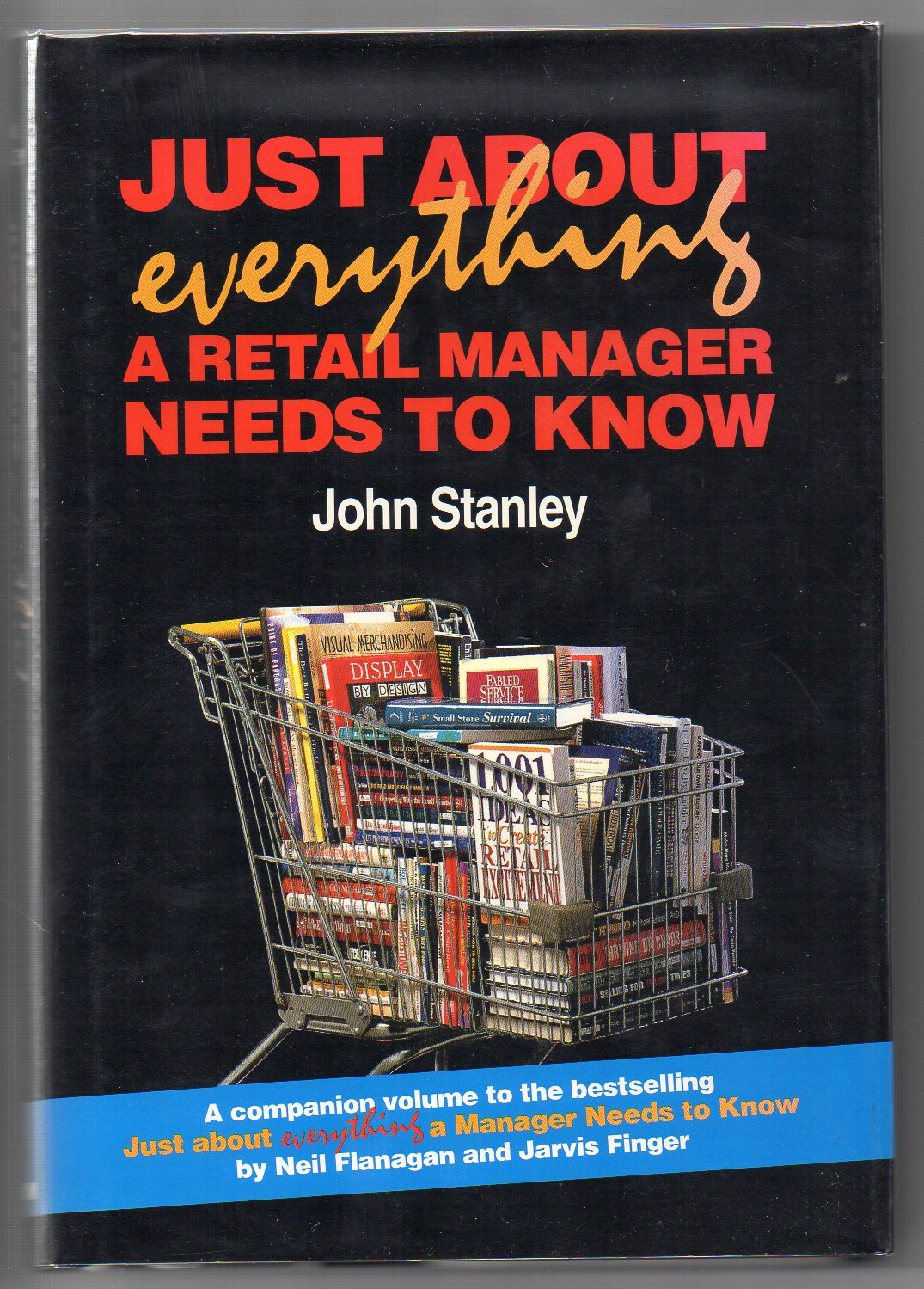 Image for Just About Everything A Retail Manager Needs To Know