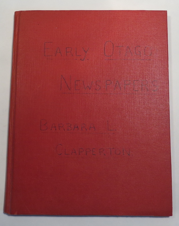 Image for Early Otago Newspapers. Thesis submitted for M.A. in History, 1949 [late draft]